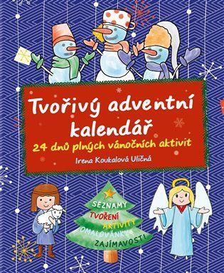 Tvořivý adventní kalendář - Irena Koukalová Uličná   Kosmas.cz - internetové knihkupectví