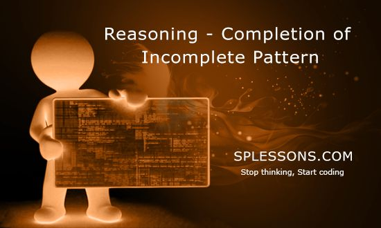 Completion of Incomplete Pattern - http://www.splessons.com/lesson/completion-of-incomplete-pattern/