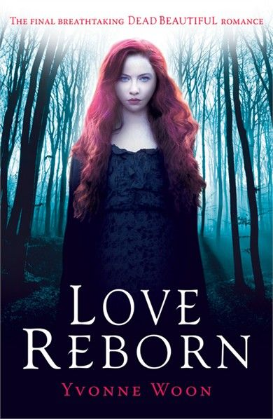 Love Reborn - The mesmerizing conclusion to the bestselling Dead Beautiful trilogy.  http://www.usborne.com/catalogue/book/1~EB~E14~8747/love-reborn.aspx  #dead #beautiful #DeadBeautiful #love #reborn #LoveReborn #Yvonne #Woon #YA #fiction #Usborne #children #book
