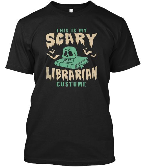 "This is My Scary Librarian Costume This is My Scary Librarian Costume Are you a librarian or do you have librarian friends?Grab this beautiful black halloween t shirts. #halloween t shirts costumes #halloween bloody shirt #halloween librarian costume #hot librarian halloween costume *HOW TO ORDER? 1. Select style and color 2. Click ""Buy it Now"" 3. Select size and quantity 4. Enter shipping and billing information 5. Done! Simple as that! TIP: SHARE it with your friends, order together and s"