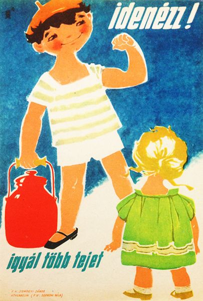 Look! Drink More Milk / Idenézz! Igyál több tejet 1960s Artist: Tomaska Irén