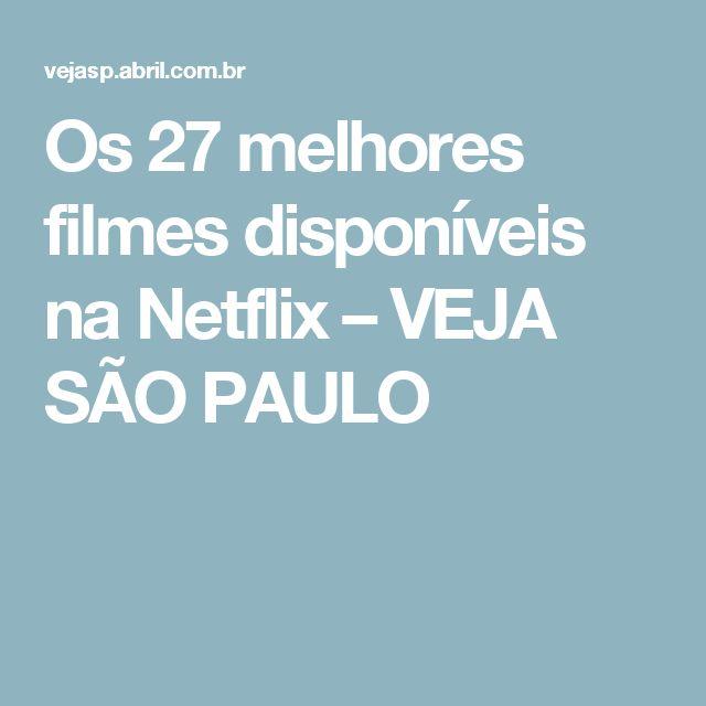 Os 27 melhores filmes disponíveis na Netflix – VEJA SÃO PAULO