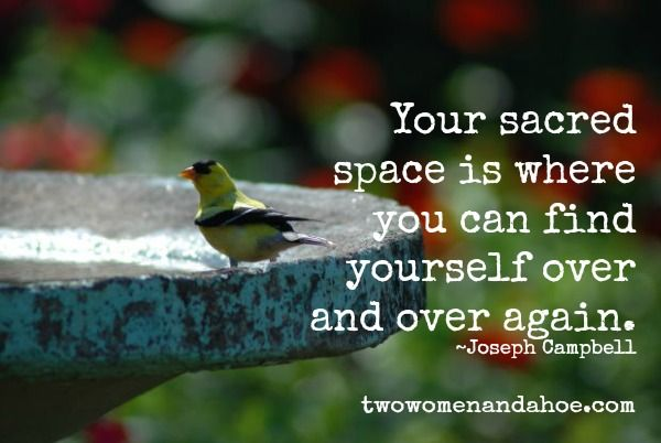 Everyone needs a sacred space. Where do you 'find yourself over and over again'? [Joseph Campbell quote]