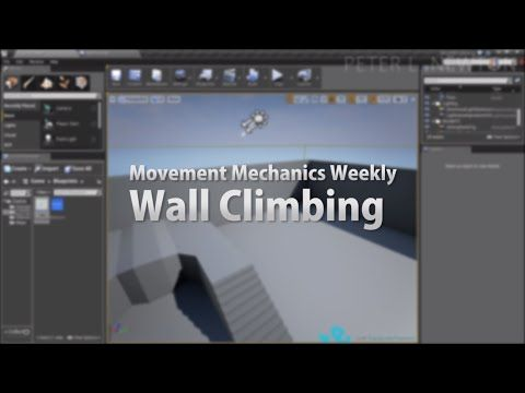 Unreal Engine 4 Wall Climbing 1/2 - YouTube