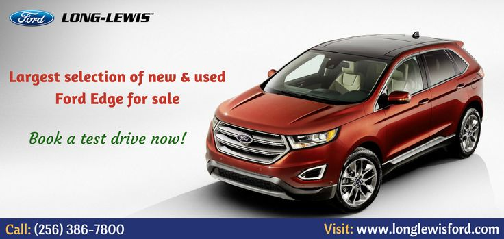 Are you looking to buy new ford car? The all new Ford Edge 2015, astonishing performance with three powerful engines, Adaptive cruise control, lane keeping system, front 180 degree camera and more. Call: (256) 386-7800 or visit our website: http://www.longlewisford.com/new-inventory/index.htm