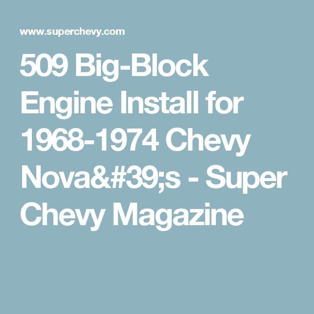509 Big-Block Engine Install for 1968-1974 Chevy Nova's - Super Chevy Magazine