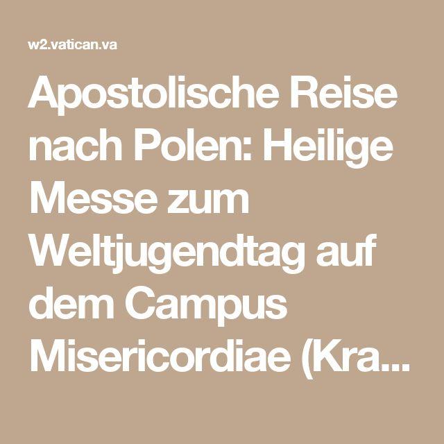 Apostolische Reise nach Polen: Heilige Messe zum Weltjugendtag auf dem Campus Misericordiae (Krakau, 31. Juli 2016) | Franziskus