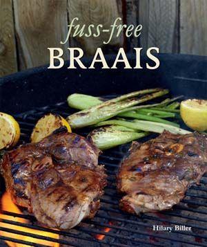 Fuss-free Braais - Hilary Biller R180