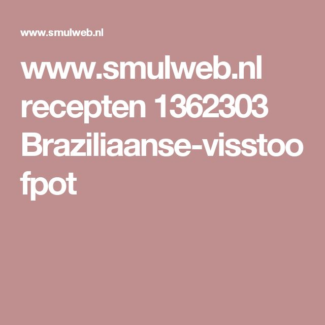 www.smulweb.nl recepten 1362303 Braziliaanse-visstoofpot