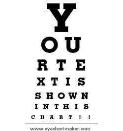 Create your own Custom Eye Chart! Add your own message and click for instant results. #elemchat #spedchat #eyechart via Pinterest Neat tool for students and teachers. Hide messages. Turn results into a poster (via screenshot). You may also like… Poster Maker Color Blindness Simulator Communicating Ideas using Posters, Comics, Newspapers(excellent interactive)