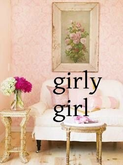 ♔ Girly Girl