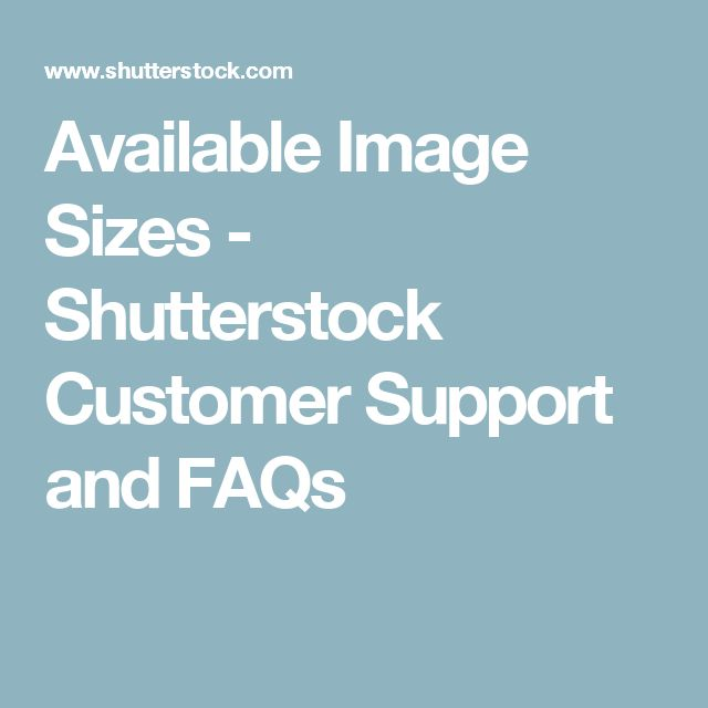 Available Image Sizes - Shutterstock Customer Support and FAQs