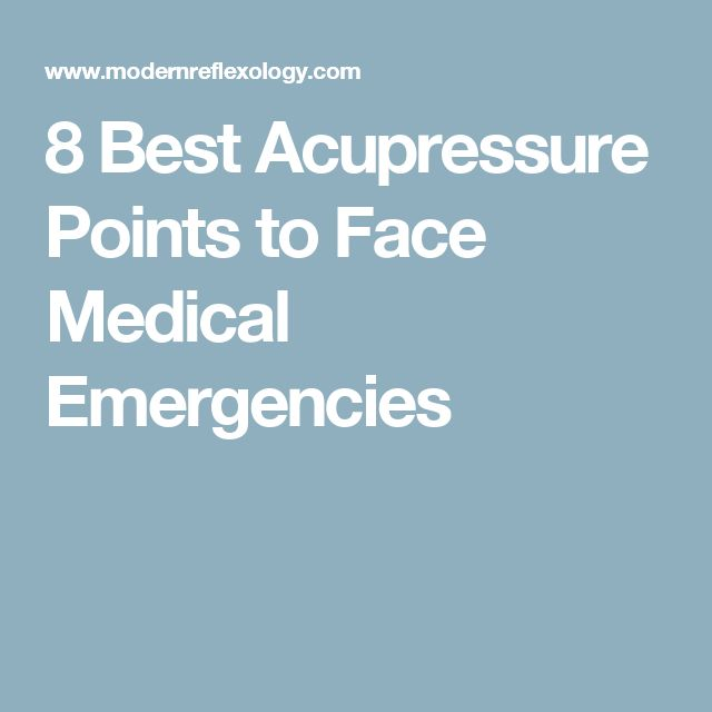 8 Best Acupressure Points to Face Medical Emergencies