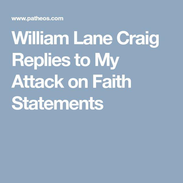 William Lane Craig Replies to My Attack on Faith Statements