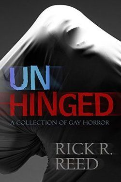 Unhinged, Rick R Reed.