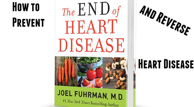 "An Excerpt from Dr. Fuhrman's ""The End of Heart Disease"""