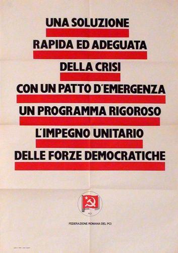 Una soluzione rapida ed adeguata alla crisi Con un patto dʹemergenza, un programma rigoroso, lʹimpatto unitario delle forze democratiche.  Progetto grafico di Daniele Turchi.