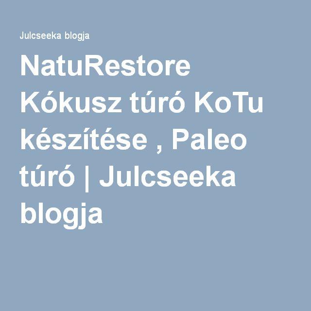 NatuRestore Kókusz túró KoTu készítése , Paleo túró   Julcseeka blogja
