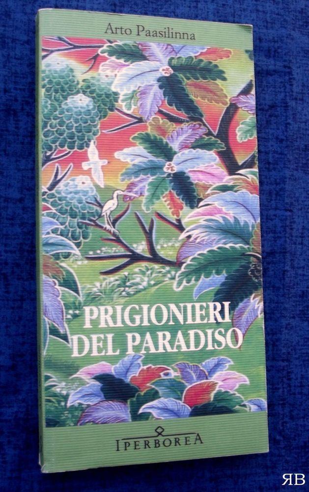 ARTO PAASILINNA - PRIGIONIERI DEL PARADISO - Iperborea - 9788870911770