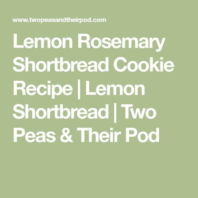 Lemon Rosemary Shortbread Cookie Recipe   Lemon Shortbread   Two Peas & Their Pod
