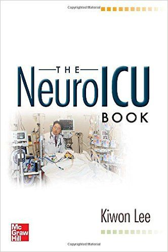 The NeuroICU Book 1st Edition : The goal of neurological critical care is to rapidly deliver acute medical therapies and appropriate interventions through effective monitoring of both neurological and end organ function. The NeuroICU Book puts that goal within the reach of every neurologist and critical care specialist.