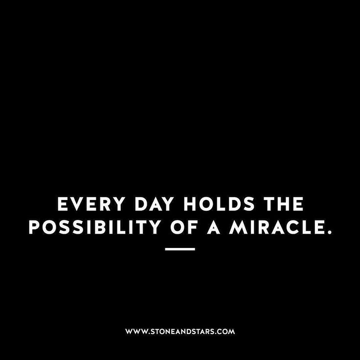 Every day holds the possibility of a miracle. #quote #quotes #inspiration