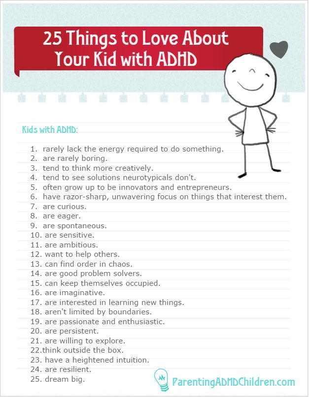 """Kids with ADHD… 1) rarely lack the energy required to do something. 2) are rarely boring. 3) tend to think more creatively... """