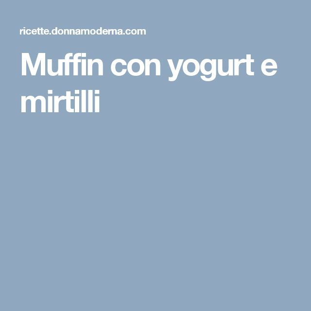 Muffin con yogurt e mirtilli