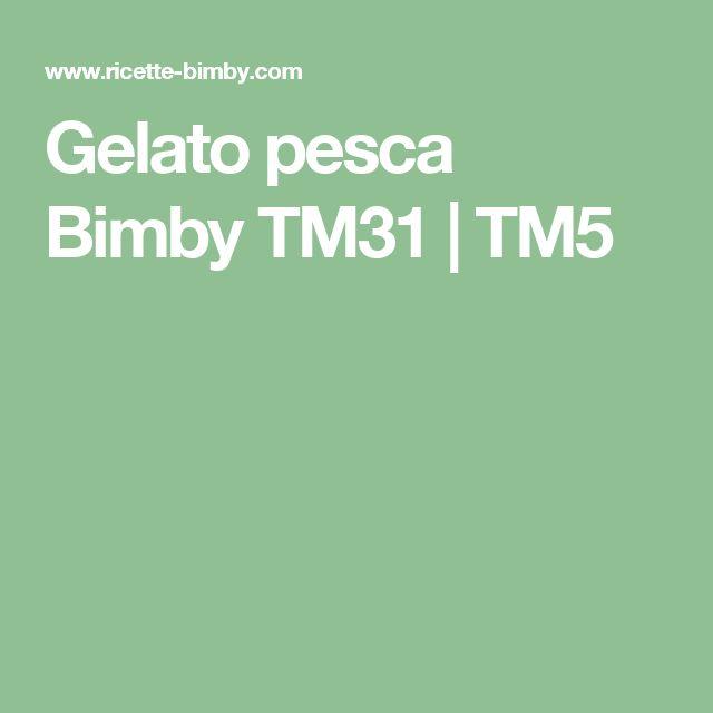 Gelato pesca Bimby TM31 | TM5