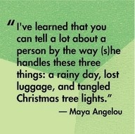 .: Maya Angelou, Wise Women, Rainy Day, Quote, Christmas Lights, Mayaangelou, So True, Christmas Trees, Smart Women