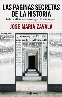 Las paginas secretas de la historia/ The secret pages of history: Hechos Insolitos E Inquietantes Enigmas De Toda...