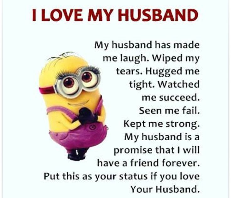 Funny Meme About Husband : Minion i love my husband quotes thoughts laughs to