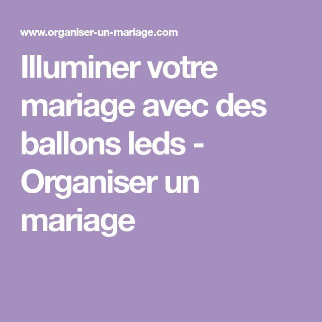 Illuminer votre mariage avec des ballons leds - Organiser un mariage