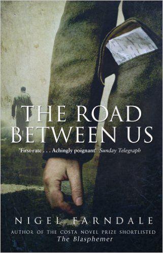 The Road Between Us: Amazon.co.uk: Nigel Farndale: 9780552776981: Books