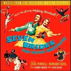 """""""Seven Brides For Seven Brothers"""" (1954, MGM).  Music from the movie soundtrack."""