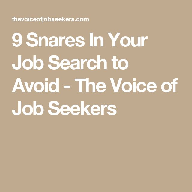 9 Snares In Your Job Search to Avoid - The Voice of Job Seekers