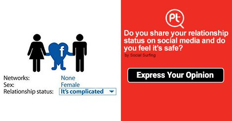Do you share your Relationship Status on Social media and do you feel it's #safe? #ExpressYourOpinion