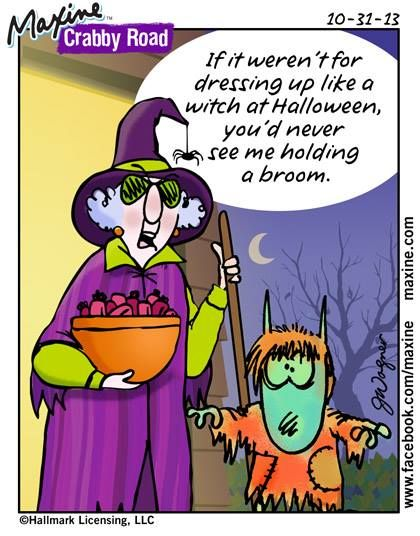 if it werent for dressing up like a witch at halloween you - Halloween Jokes For Seniors