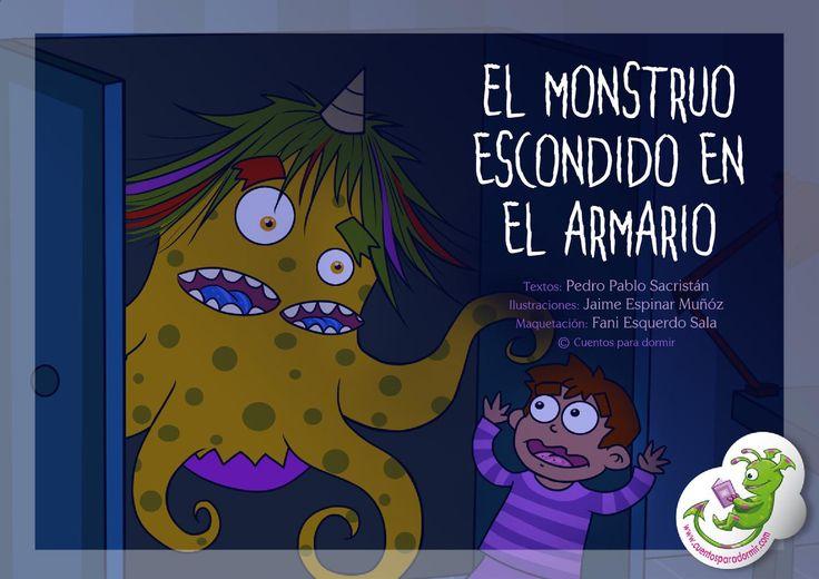 El monstruo escondido en el armario. Cuento infantil ilustrado  Un simpático cuento con dibujos para ayudar a vencer los miedos