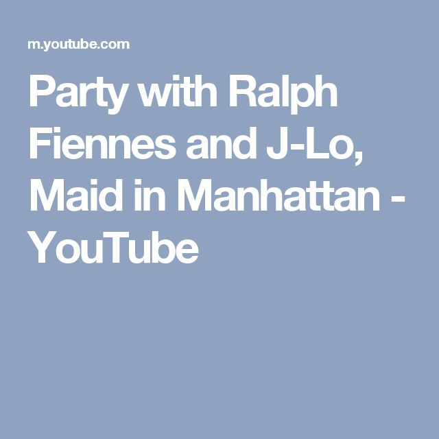 Party with Ralph Fiennes and J-Lo, Maid in Manhattan - YouTube