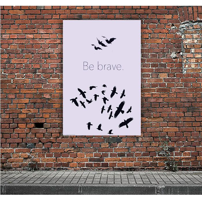 BE BRAVE DIVERGENT ARTWORK POSTERS