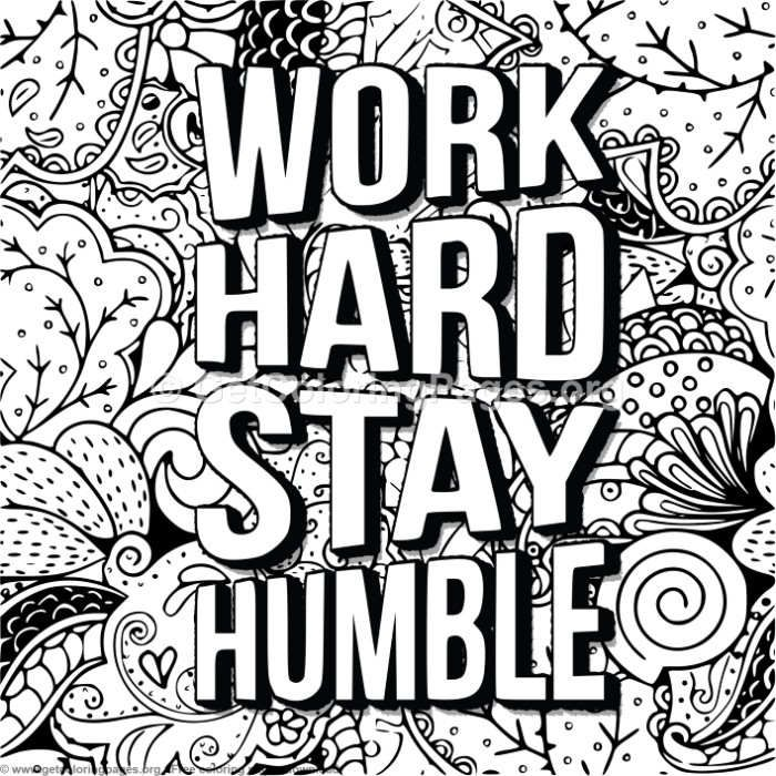 Work Hard Stay Humble Coloring Pages Getcoloringpages Org
