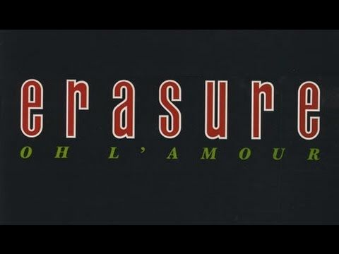 ▶ Erasure - Oh L'Amour - YouTube