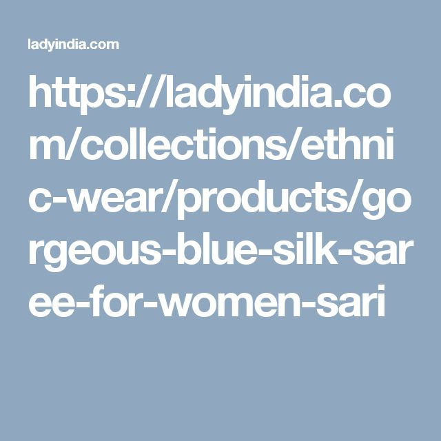 https://ladyindia.com/collections/ethnic-wear/products/gorgeous-blue-silk-saree-for-women-sari