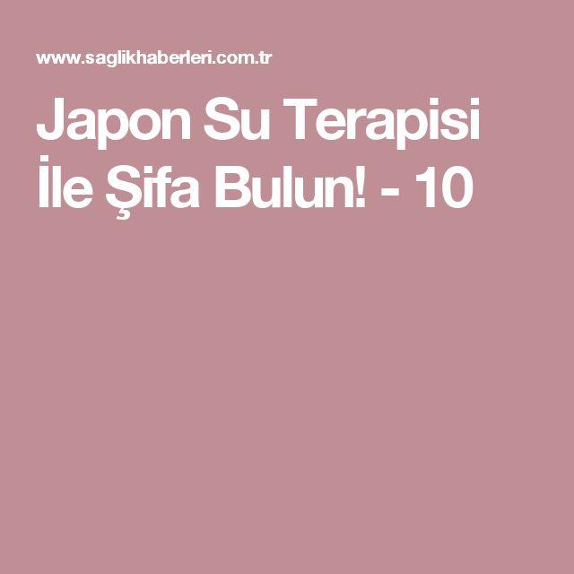 Japon Su Terapisi İle Şifa Bulun! - 10