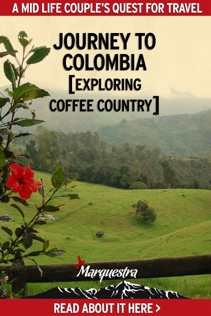 Journey in Colombia [Exploring Coffee Country]. Discovery about the Zona Cafetera, Salento, La Serrana & Hacienda Venecia.  Colombia Travel | Explore Coffee Region of Colombia | Coffee Lover's Paradise | Zona Cafetera | Visit Salento Colombia