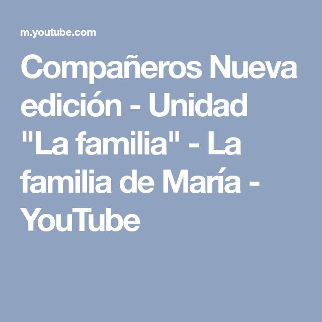 """Compañeros Nueva edición - Unidad """"La familia"""" - La familia de María - YouTube"""
