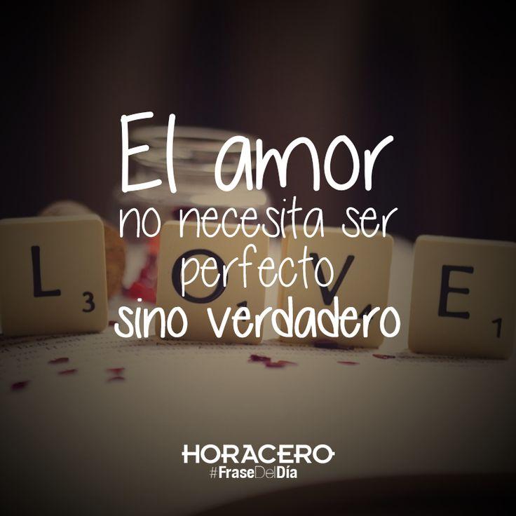 El amor no necesita ser perfecto sino verdadero #Frases #FraseDelDía