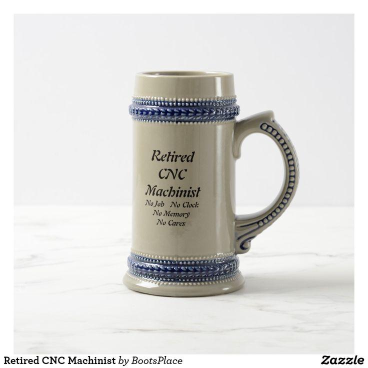 cnc machinist resume%0A Retired CNC Machinist Beer Stein