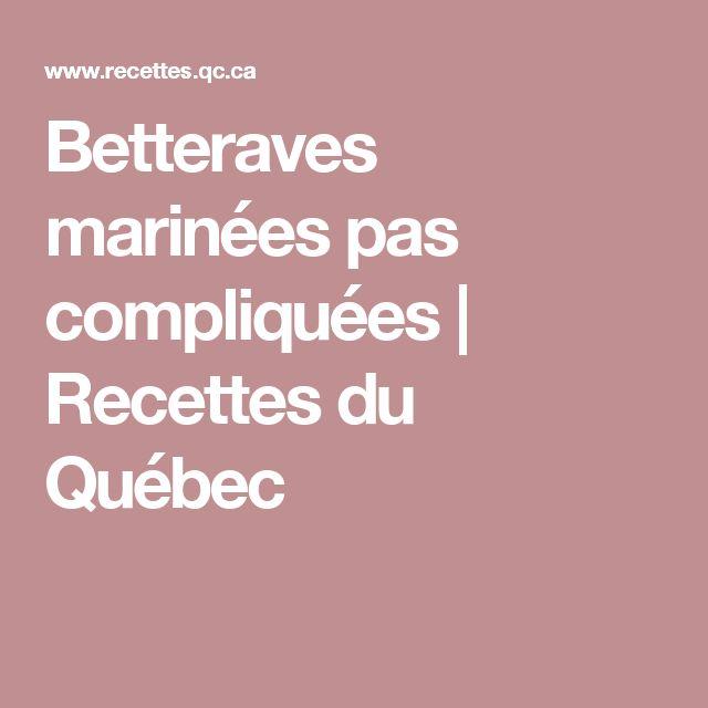 Betteraves marinées pas compliquées   Recettes du Québec